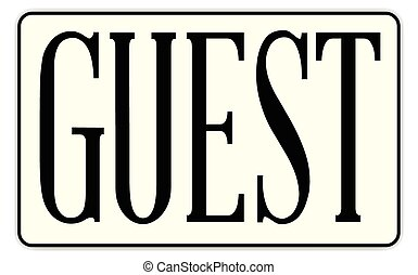Guest - A guest badge with text over a white background