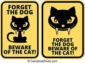 Cat sign - Forget dog beware of the cat - joke sign sticker