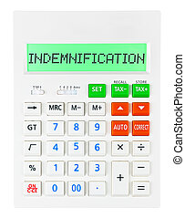 Calculator with INDEMNIFICATION on display isolated on white...