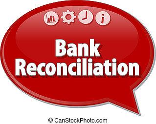 Bank Reconciliation Business term speech bubble illustration...