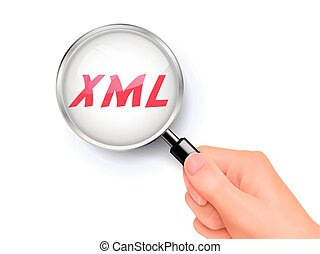 XML showing through magnifying glass held by hand