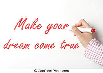 Make your dream come true concept