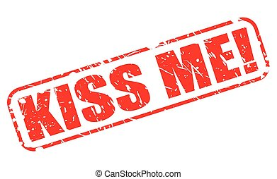 Kiss me red stamp text