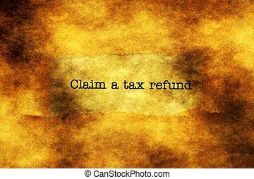 Claim tax refund grunge concept