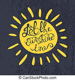 """Sun with hand drawn typography poster. Romantic quote """"Let..."""