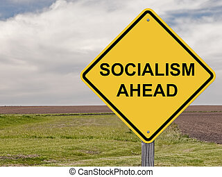 Caution - Socialism Ahead - Caution Sign - Socialism Ahead