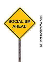 Caution Sign - Socialism Ahead - Caution Sign Isolated On...
