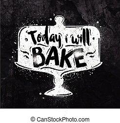 Poster bake chalk - Poster cake lettering today i will bake...
