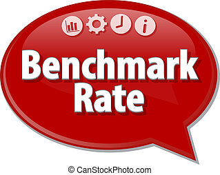 Benchmark Rate Business term speech bubble illustration -...