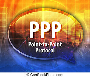 PPP acronym definition speech bubble illustration - Speech...