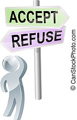 Accept or refuse decision - A person with a decision to make...