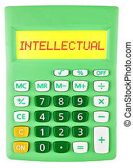 Calculator with INTELLECTUAL on display isolated on white...