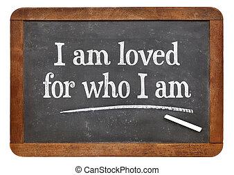 I am loved- positive affirmation words - I am loved for who...