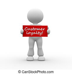 Customer loyalty! - 3d people - man , person with board....