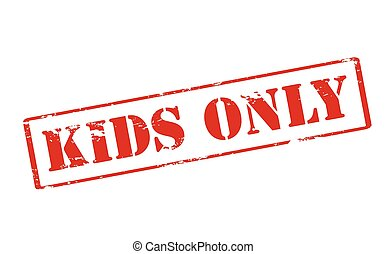 Kids only - Rubber stamp with text kids only inside, vector...