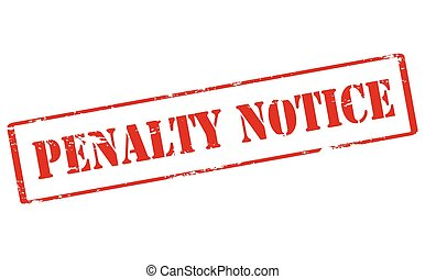 Penalty notice - Rubber stamp with text penalty notice...