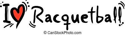 Racquetball love - Creative design of Racquetball love