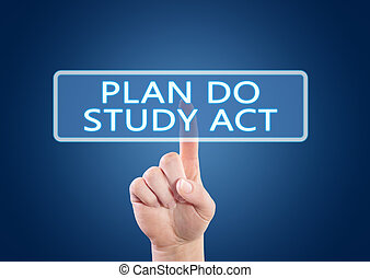 Plan Study Do Act - hand pressing button on interface with...