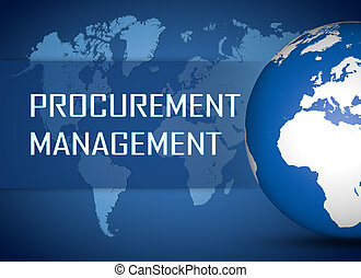 Procurement Management concept with globe on blue world map...