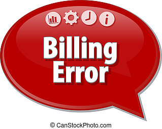 Billing Error Business term speech bubble illustration -...