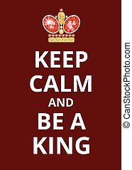 Poster Keep Calm and Be a King