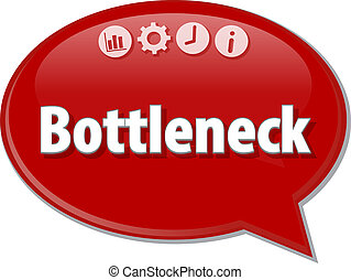 Bottleneck Business term speech bubble illustration - Speech...
