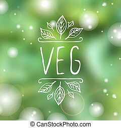 Veg - product label on blurred background - Hand-sketched...
