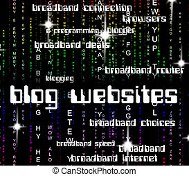 Blog Websites Indicates Weblog Text And Blogging - Blog...