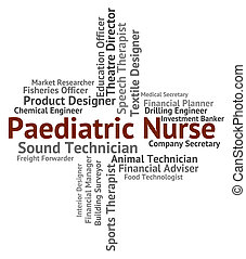 Paediatric Nurse Represents Text Carer And Paediatrician -...