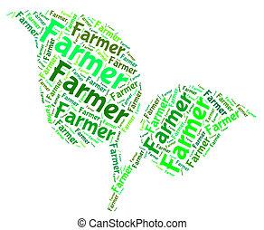 Farmer Word Means Cultivation Farms And Cultivates - Farmer...