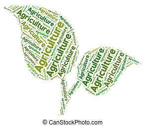 Agriculture Word Represents Cultivates Farming And Farm -...