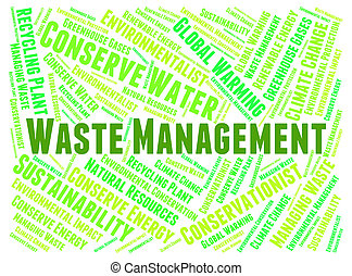 Waste Management Means Get Rid And Disposal - Waste...