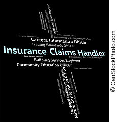 Insurance Claims Handler Represents Insures Claiming And...