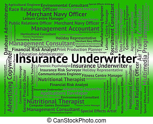 Insurance Underwriter Shows Occupations Protection And...
