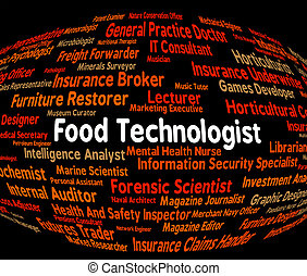 Food Technologist Indicates Eating Job And Foods - Food...