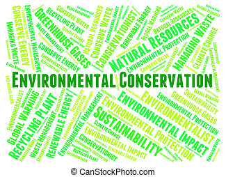 Environmental Conservation Indicates Earth Day And Conserve...