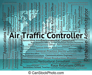 Air Traffic Controller Shows Atc Occupation And Work - Air...