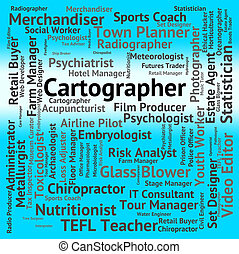Cartographer Job Indicates Land Surveyor And Career -...