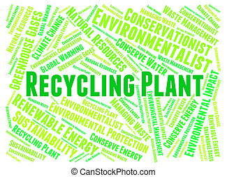 Recycling Plant Means Earth Friendly And Environmentally -...
