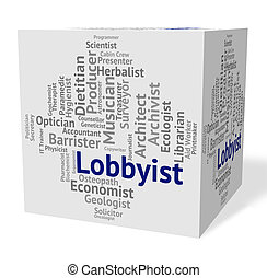 Lobbyist Job Means Employment Expert And Specialist -...