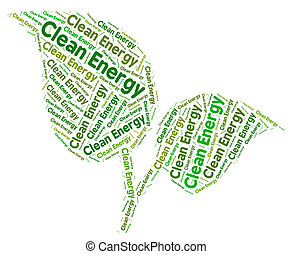 Clean Energy Represents Earth Friendly And Conservation -...
