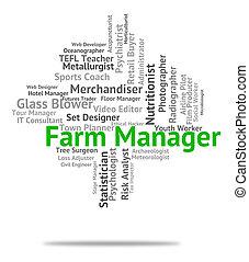 Farm Manager Means Farmed Supervisor And Employee - Farm...