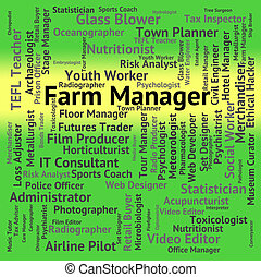 Farm Manager Represents Cultivate Agrarian And Farmstead -...