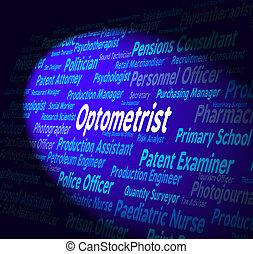 Optometrist Job Shows Eye Doctor And Career - Optometrist...