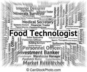Food Technologist Means Eat Occupation And Hire - Food...