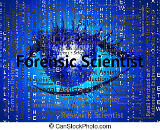 Forensic Scientist Shows Position Scientists And Word -...