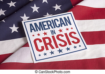 Election Day American in crisis - America in crisis on...
