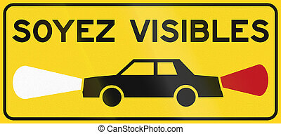 Be Visible in Canada - Warning road sign in Quebec, Canada -...