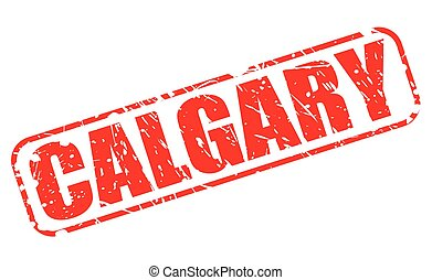 CALGARY red stamp text on white City in Alberta, Canada