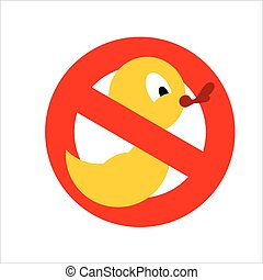 Banning sign. Yellow rubber duck for bathing crossed. Dont...